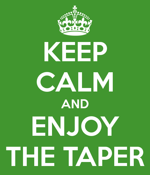 keep-calm-and-enjoy-the-taper (1)